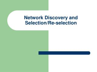 Network Discovery and Selection/Re-selection