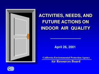 ACTIVITIES, NEEDS, AND FUTURE ACTIONS ON INDOOR  AIR  QUALITY