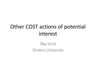 Other COST actions of potential interest