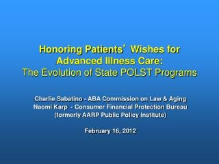 Honoring Patients '  Wishes for Advanced Illness Care: The Evolution of State POLST Programs