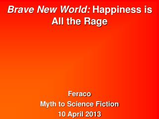 Brave New World: Happiness is All the Rage