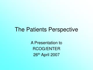 The Patients Perspective