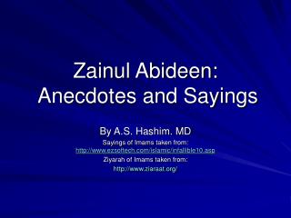 Zainul Abideen:  Anecdotes and Sayings
