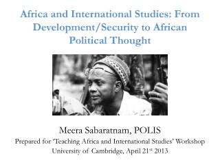 Africa  and International Studies: From Development/Security to African Political  Thought