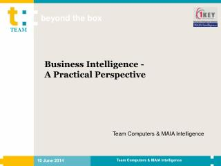 Business Intelligence - A Practical Perspective