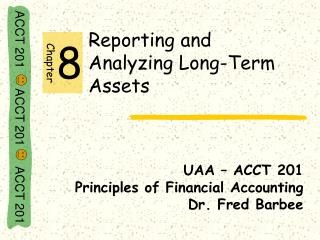 Reporting and               Analyzing Long-Term Assets
