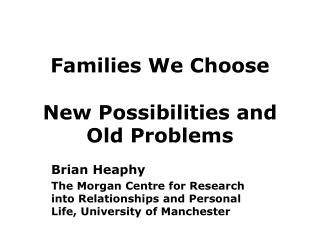 Families We Choose New Possibilities and Old Problems
