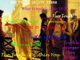 What is truth?  John 18:39