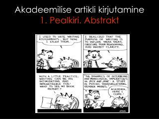 Akadeemilise artikli kirjutamine 1. Pealkiri. Abstrakt