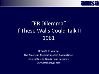 """""""ER Dilemma"""" If These Walls Could Talk II 1961"""
