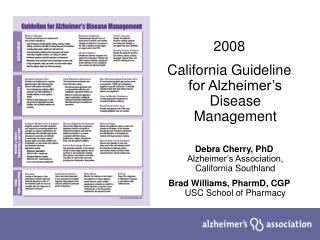 2008  California Guideline for Alzheimer's Disease Management     Debra Cherry, PhD  Alzheimer's Association, California