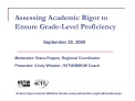 assessing academic rigor to ensure grade-level proficiency                     september 29, 2009