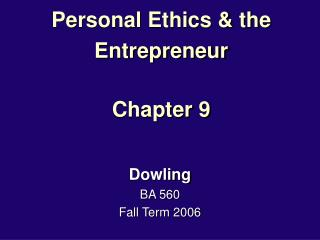 Personal Ethics & the Entrepreneur Chapter 9