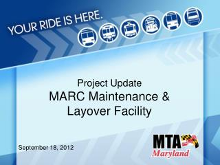Project Update MARC Maintenance  Layover Facility