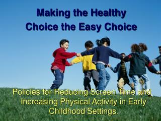 Making the Healthy Choice the Easy Choice