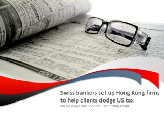 Swiss bankers set up Hong Kong firms to help clients dodge