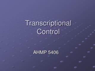 Transcriptional Control