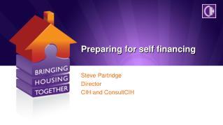 Preparing for self financing