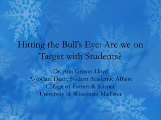 Hitting the Bull's Eye: Are we on Target with Students?