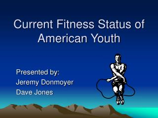 Current Fitness Status of American Youth