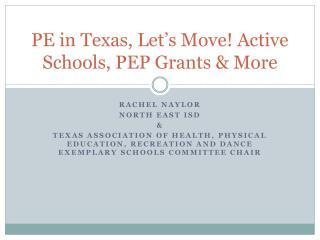 PE in Texas, Let's Move! Active Schools, PEP Grants & More