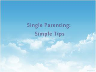 single parenting:  simple tips