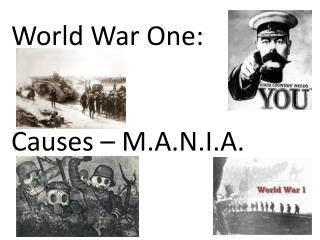 World War One: Causes – M.A.N.I.A.