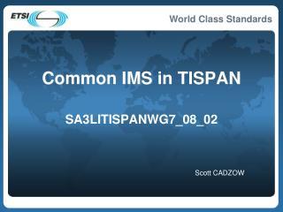 Common IMS in TISPAN