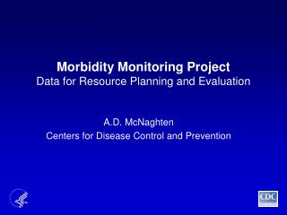 Morbidity Monitoring Project Data for Resource Planning and Evaluation