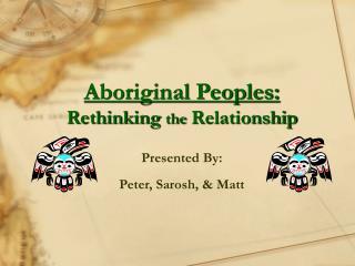 Aboriginal Peoples: Rethinking the Relationship
