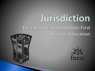 Jurisdiction First Nations Control Over First Nations Education