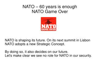 NATO is shaping its future. On its next summit in Lisbon NATO adopts a new Strategic Concept. By doing so, it also decid