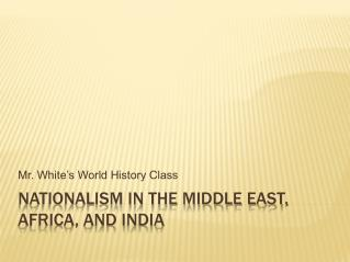 Nationalism in the Middle East, Africa, and India
