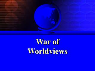 War of Worldviews