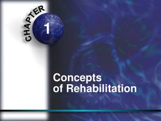 Concepts  of Rehabilitation