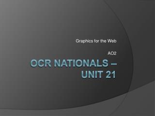OCR Nationals – Unit 21