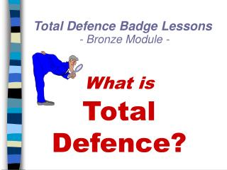 Total Defence Badge Lessons - Bronze Module -
