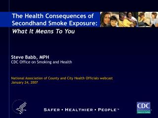 Steve Babb, MPH CDC Office on Smoking and Health National Association of County and City Health Officials webcast Januar