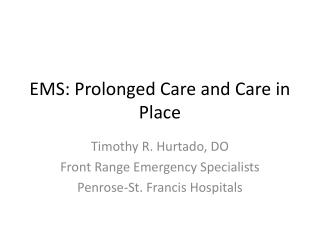 EMS: Prolonged Care and Care in Place