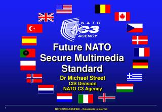 Dr Michael Street CIS Division NATO C3 Agency