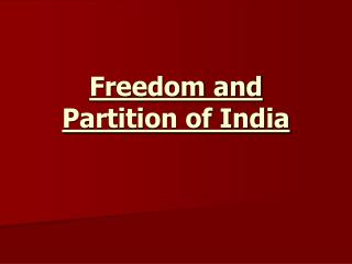 Freedom and Partition of India