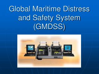Global Maritime Distress and Safety System (GMDSS)