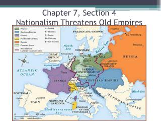 Chapter 7, Section  4 Nationalism Threatens Old Empires