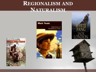R EGIONALISM AND N ATURALISM