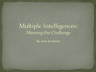 Multiple Intelligences: Meeting the Challenge