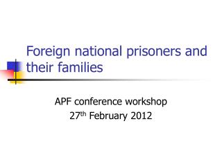 Foreign national prisoners and their families