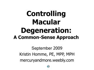 Controlling Macular Degeneration: A Common-Sense Approach