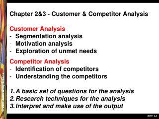 Chapter 2&3 - Customer & Competitor Analysis Customer Analysis Segmentation analysis Motivation analysis Explora