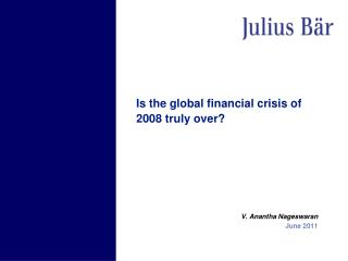 Is the global financial crisis of 2008 truly over