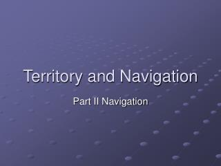 Territory and Navigation